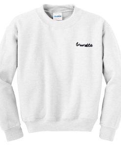 Brunette Font Sweatshirt
