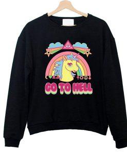 unicorn rainbow go to hell sweatshirt