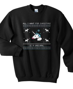 all i want for christmas is a unicorn sweatshirt