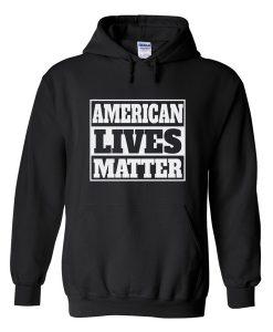 american lives matter hoodie