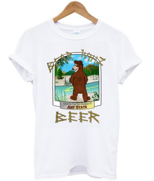 bear whiz beer ant state t-shirt