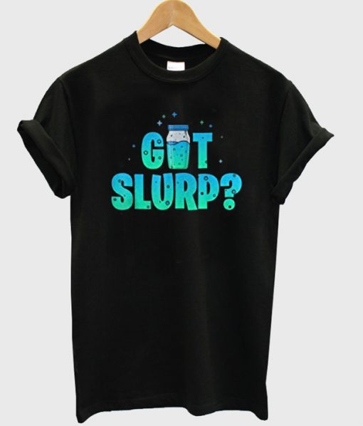 got slurp t-shirt